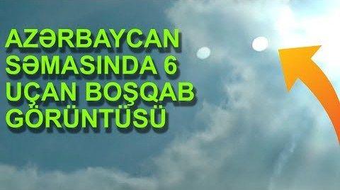 Azərbaycan səmasında görünən 6 uçan boşqab
