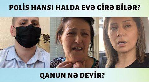 Polis hansı halda vətandaşın evinə girə bilər?
