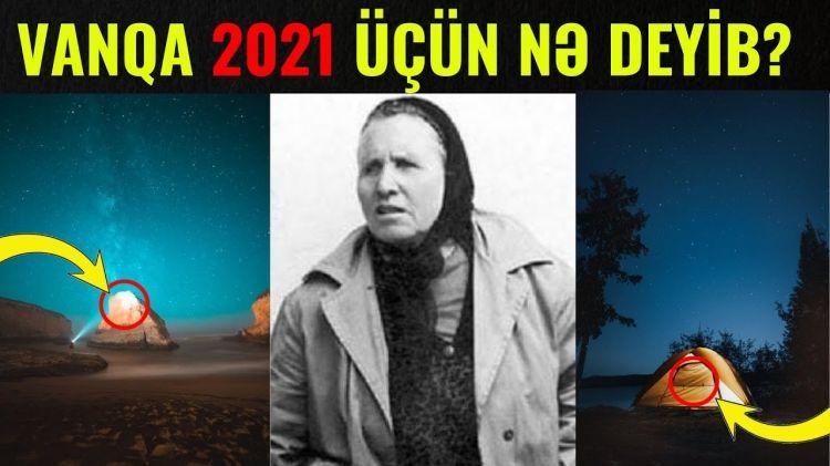 Vanqa 2021-ci il üçün nələr deyib?