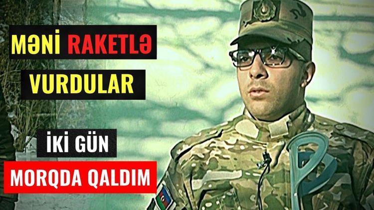 İki gün morqda qalan XÜSUSİ TƏYİNATLI  - Məni raketlə vurdular